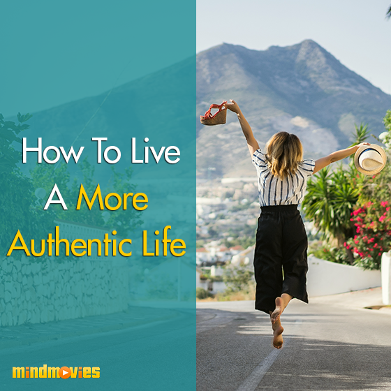 How To Live A More Authentic Life