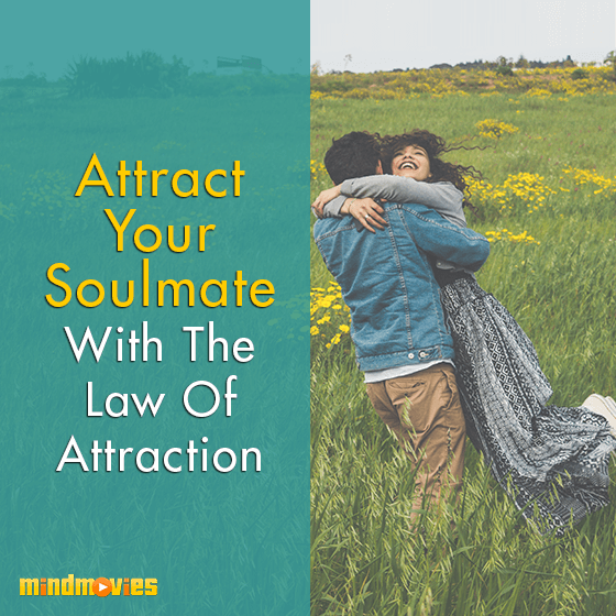 Attract Your Soulmate With The Law Of Attraction