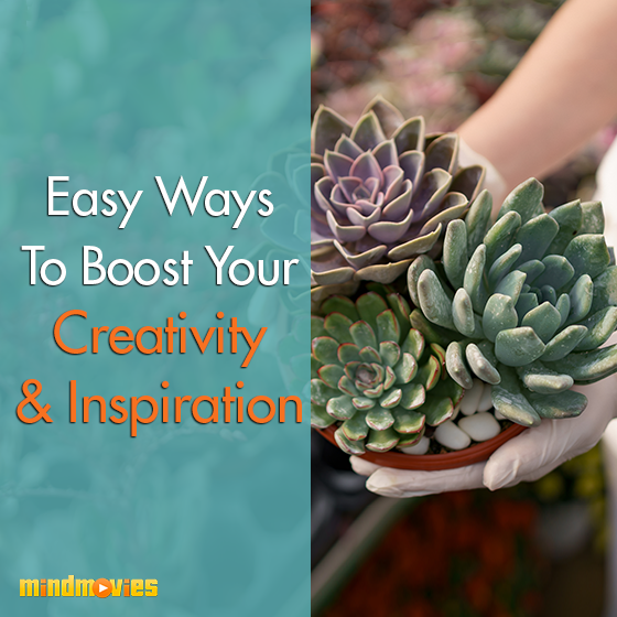Easy Ways To Boost Your Creativity & Inspiration
