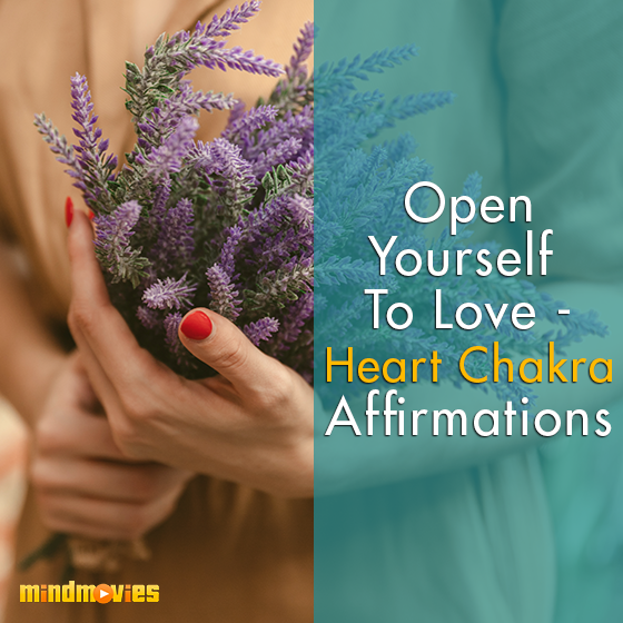 Open Yourself To Love - Heart Chakra Affirmations