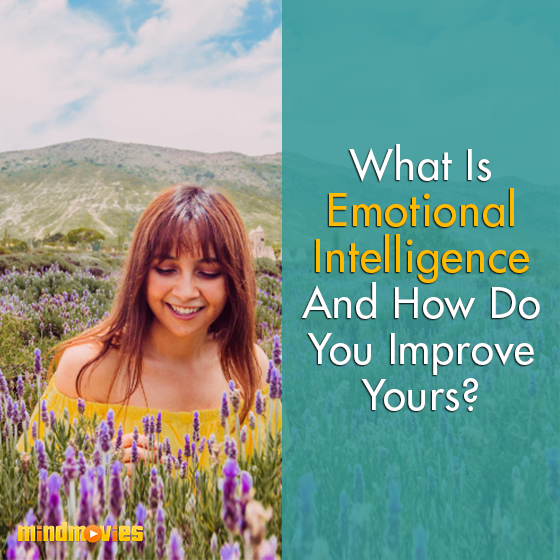 What Is Emotional Intelligence And How Do You Improve Yours?