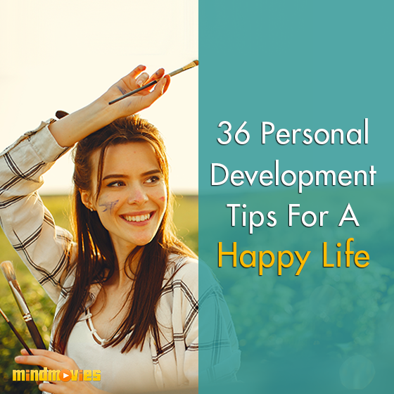 36 Personal Development Tips For A Happy Life