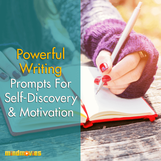 Powerful Writing Prompts For Self-Discovery & Motivation