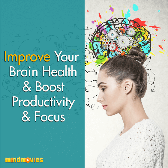 Improve Your Brain Health & Boost Productivity & Focus