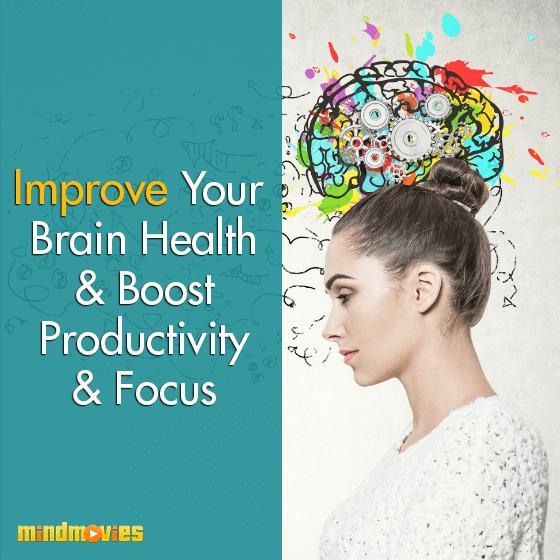 Improve Your Brain Health & Boost Productivity & Focus