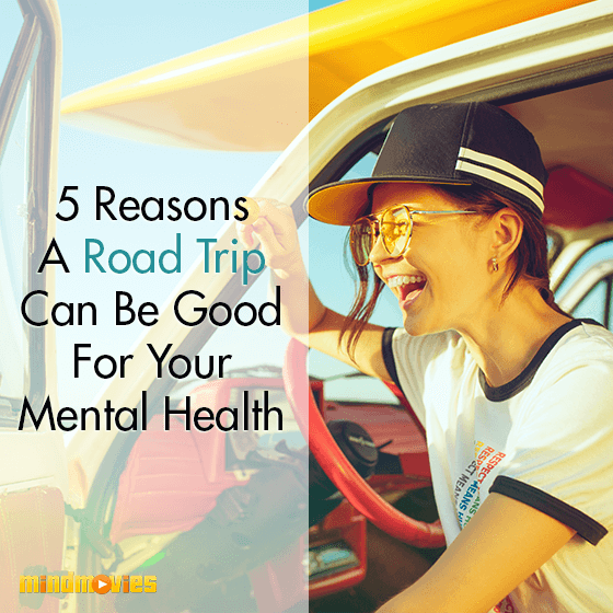 5 Reasons A Road Trip Can Be Good For Your Mental Health