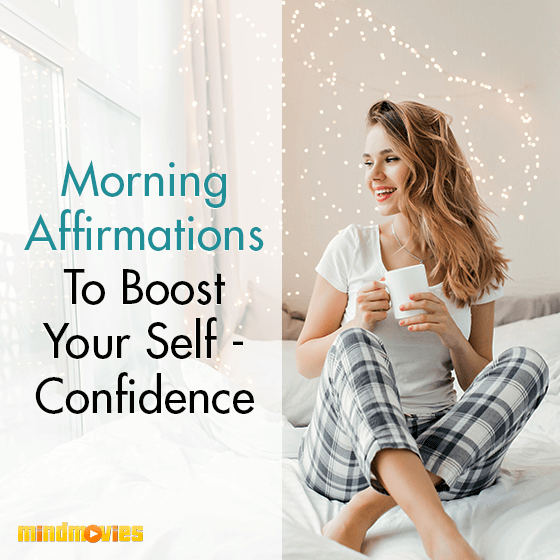 Morning Affirmations To Boost Your Self Confidence