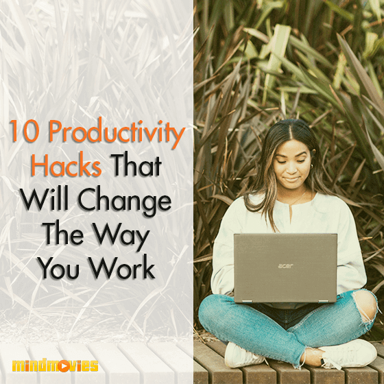 10 Productivity Hacks That Will Change The Way You Work