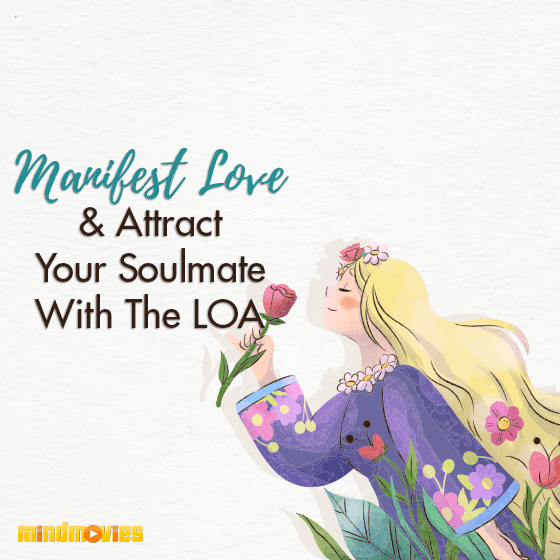 Manifest Love - Attract Your Soulmate With The LOA