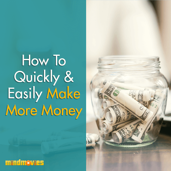 How To Quickly & Easily Make More Money