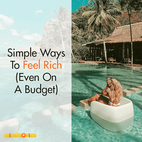 Simple Ways To Feel Rich (Even On A Budget)