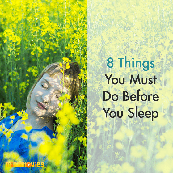 8 Things You Must Do Before You Sleep