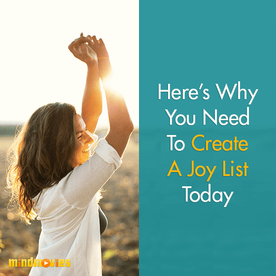 Here's Why You Need To Create A Joy List Today