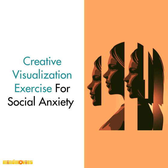 Creative Visualization Exercise For Social Anxiety