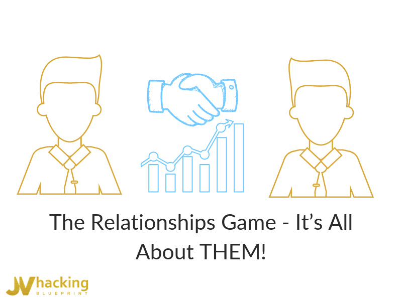 The Relationships Game - It's All About THEM!