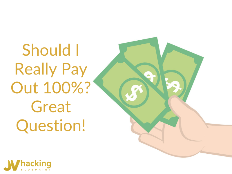 Should I Really Pay Out 100%? Great Question!