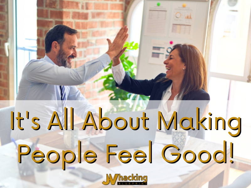 It's All About Making People Feel Good!