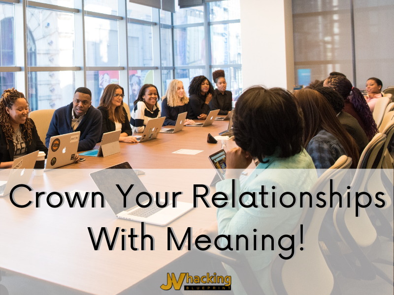 Crown Your Relationships With Meaning