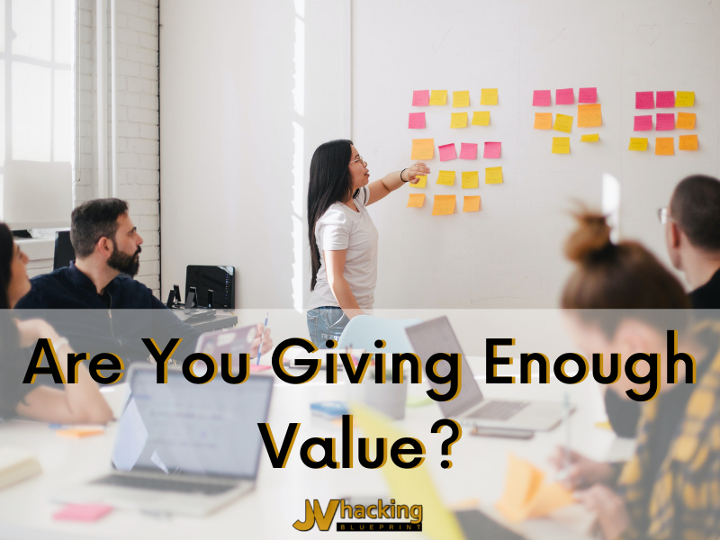 Are You Giving Enough Value?