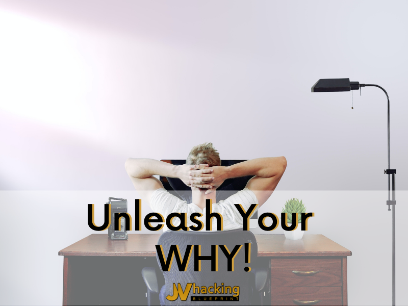 Unleash Your WHY!